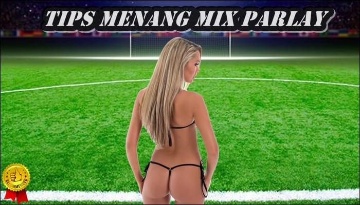 Tips Menang Mix Parlay